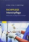 FACHPFLEGE Intensivpflege: Medizinische und pflegerische Grundlagen - Andrea Brock