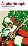 Au pied du sapin : Contes de Noël de Pirandello, Andersen, Maupassant ... par Daudet