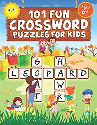 101 Fun Crossword Puzzles for Kids: First Children Crossword Puzzle Book for Kids Age 6, 7, 8, 9 and 10 and for 3rd graders | Kids Crosswords (Easy Word Learning Activities for Kids)