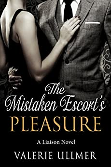 The Mistaken Escort's Pleasure: A Liaison Novel by [Valerie Ullmer]