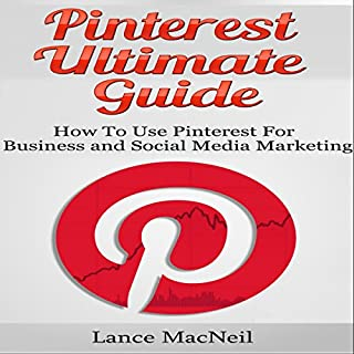 Pinterest Ultimate Guide     How to use Pinterest for Business and Social Media Marketing              By:                                                                                                                                 Lance MacNeil                               Narrated by:                                                                                                                                 Charles Orlik                      Length: 40 mins     13 ratings     Overall 3.8