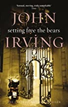 Setting Free The Bears (Black Swan) by John Irving (1979-10-26)