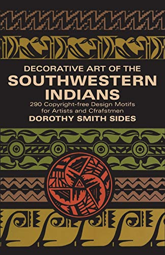 Compare Textbook Prices for Decorative Art of the Southwestern Indians Dover Pictorial Archive Revised Edition ISBN 0800759201396 by Sides, Dorothy S.