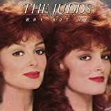 Why Not Me von The Judds