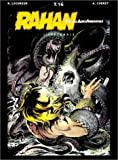 Rahan. fils des âges farouches. L'Intégrale. tome 16 de Cheret. A (1998) Cartonné