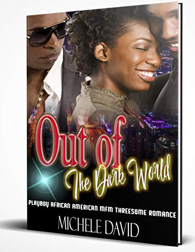 Out of The Dark World: Playboy African American MFM Threesome Romance (English Edition)