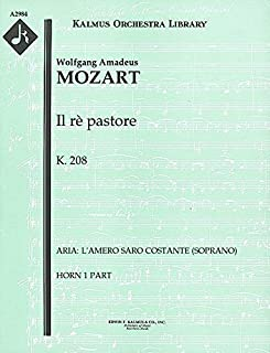 Il rè pastore, K.208 (Aria: L'amero saro costante (soprano)): Horn 1 and 2 parts (Qty 2 each) [A2984]