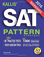 KALLIS' Redesigned SAT Pattern Strategy + 6 Full Length Practice Tests (College SAT Prep + Study Guide Book for the New SAT) - Second edition by KALLIS(2015-11-20)