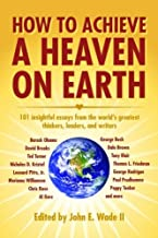 How to Achieve a Heaven on Earth (English Edition)