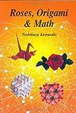 Roses, Origami & Math by Toshikazu Kawasaki (2005-05-20)