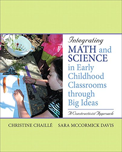 Download Integrating Math and Science in Early Childhood Classrooms Through Big Ideas: A Constructivist Approach 0137145799