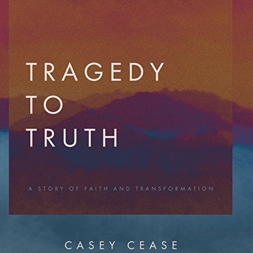 Tragedy to Truth audiobook cover art