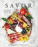 wine and cheese coffee table book - Savor: Entertaining with Charcuterie, Cheese, Spreads & More
