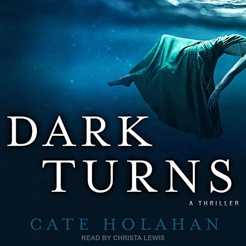 Dark Turns                   By:                                                                                                                                 Cate Holahan                               Narrated by:                                                                                                                                 Christa Lewis                      Length: 9 hrs and 6 mins     20 ratings     Overall 3.8