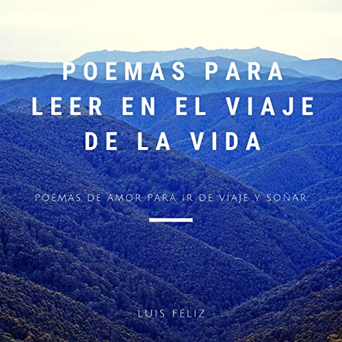 Couverture de Poemas para Leer en el Viaje de la Vida [Poems to Read on the Journey of Life]