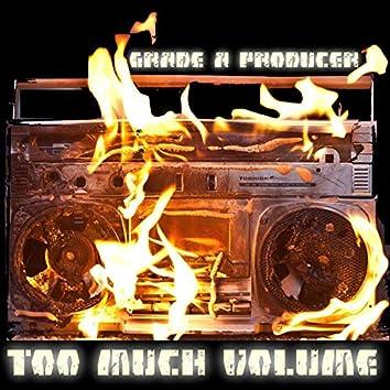 Too Much Volume
