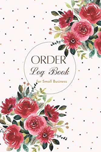 Order Log Book for Small Business: Customer Order Record Book for Business, Purchase Order Form with Order Log Section More than 200 Orders for Online Business and More Compact size 6x9 inches