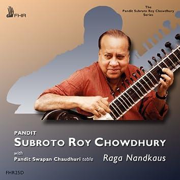 Subroto Roy Chowdhury: Raga Nandkaus
