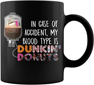 In case of accident my blood type is dunkin donuts Cheap lasunandsport Mug Coffee Mug Gift Coffee Mug 11OZ Coffee Mug