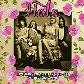 Live Through This is Radio Hole 9th December 1994