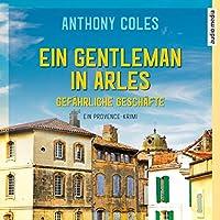 Ein Gentleman in Arles - Gefährliche Geschäfte Hörbuch