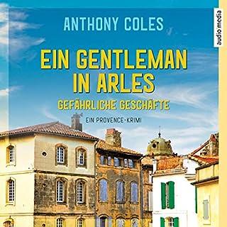 Ein Gentleman in Arles - Gefährliche Geschäfte Titelbild