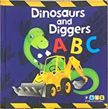 Page Publications Collection - Dinosaurs and Diggers ABC - Padded Board Book - Best Baby Boy and Girl Books - Toddlers Ear...