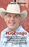 #GoPongo: Launching: The World's Largest Communications Network Connecting Every Device for Every Person in Every Language Everywhere on Earth