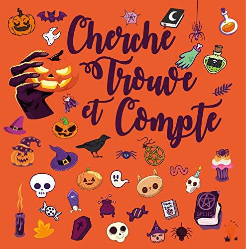 Cherche Trouve et Compte: Jeux Pour Halloween pour passer le temps pour les enfants de 4-6 ans et 6-8 ans, Découvre le monde du Halloween avec une difficulté progressive