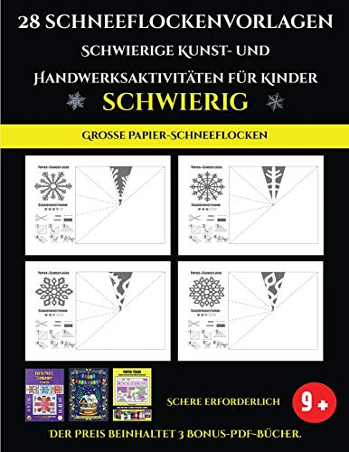 Große Papier-Schneeflocken 28 Schneeflockenvorlagen - Schwierige Kunst- und Handwerksaktivitäten für Kinder: Kunsthandwerk für Kinder