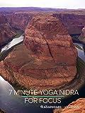 7 Minute Yoga Nidra for Focus