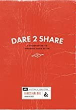 Dare 2 Share (4th Edition): A Field Guide To Sharing Your Faith by Greg Stier (2015-07-20)
