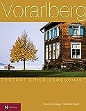 Vorarlberg: Porträt einer Landschaft