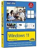 Windows 11 Bild für Bild erklärt - das neue Windows 11. Ideal für Einstieger geeignet