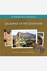 Sacajawea of the Shoshone (The Thinking Girl's Treasury of Real Princesses) Hardcover
