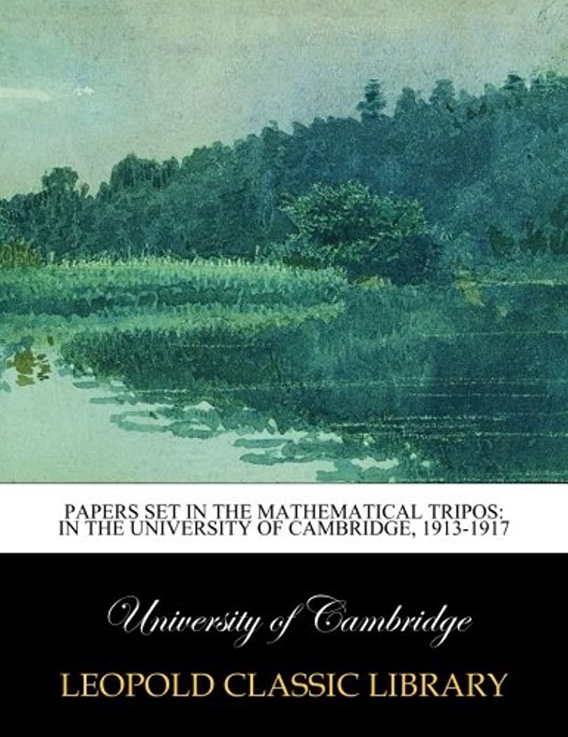 投げる博覧会息子Papers set in the mathematical tripos: in the University of Cambridge, 1913-1917