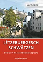 Letzebuergesch schwaetzen: Einblick in die luxemburgische Sprache