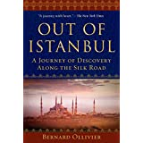 Out of Istanbul: A Journey of Discovery along the Silk Road (English Edition)