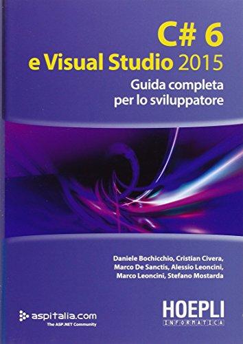 C#6 e Visual studio 2015. Guida completa per lo sviluppatore (Hoepli informatica)