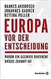 Europa: Warum ein geeinter Kontinent unsere Zukunft ist - Johannes Gadner