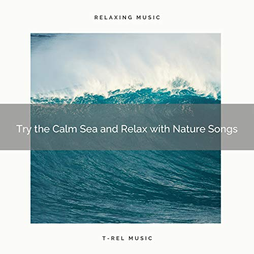 Deep Waves and Feel the Power with Nature Songs