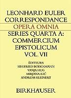Correspondance de Leonhard Euler avec des savants suisses en langue française (Leonhard Euler, Opera Omnia (4A / 7))