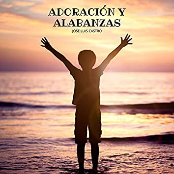 Adoración y Alabanzas