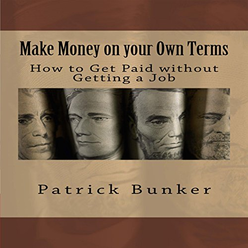 Make Money on Your Own Terms audiobook cover art