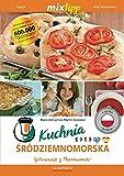 Kuchnia śródziemnomorska - Gotowanie z Thermomix (Polish Edition)