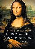 Le roman de Léonard de Vinci: Une biographie (BOOKS ON DEMAND)