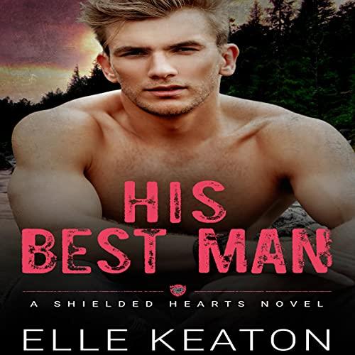 His Best Man Audiobook By Elle Keaton cover art