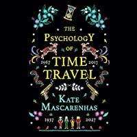 The Psychology of Time Travel audio book