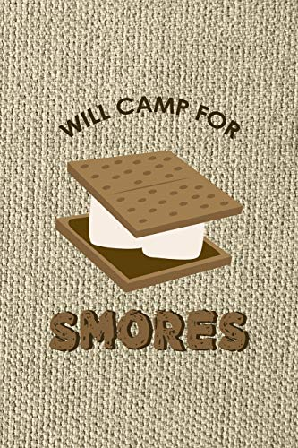 Will Camp for Smores: Notebook Journal Composition Blank Lined Diary Notepad 120 Pages Paperback Brown Texture Smore