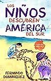 Los niños descubren América del Sur: Cuentos infantiles: Spanische Kurzgeschichten für Kinder und Erwachsene